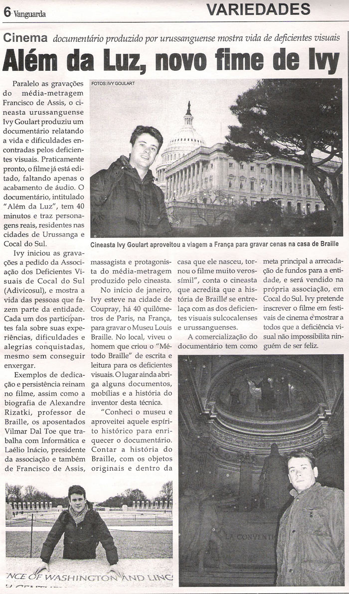 Jornal Vanguarda: Documentary produced by Yves Goulart, from Urussanga, shows the lives of visually impaired people